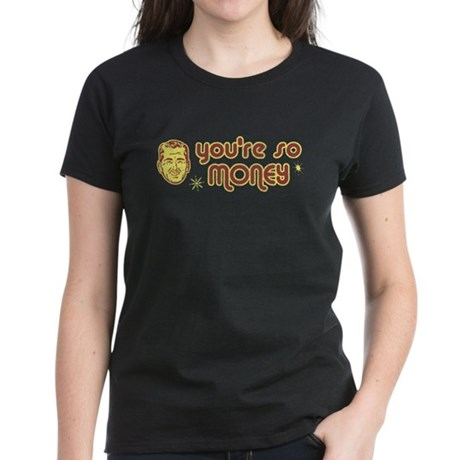 You're So Money Womens T-Shirt