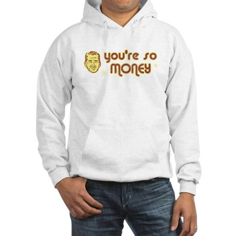 You're So Money Hooded Sweatshirt