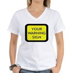 Your Warning Sign Women's V-Neck T-Shirt