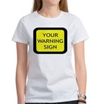 Your Warning Sign Women's T-Shirt