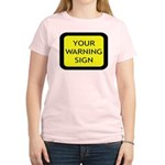 Your Warning Sign Women's Light T-Shirt