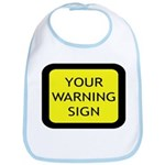 Your Warning Sign Bib