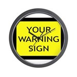 Your Warning Sign Wall Clock