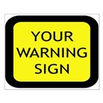 Your Warning Sign Small Poster
