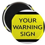 Your Warning Sign Magnet