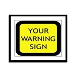 Your Warning Sign Framed Panel Print