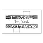 """I'm not evil..."" Rectangle Sticker"