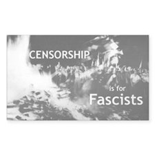 """Censorship is for Fascists"" rectangular sticker"