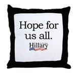 Hope for us all: Hillary 2008 Throw Pillow
