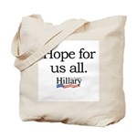 Hope for us all: Hillary 2008 Tote Bag