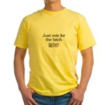 Just vote for the bitch: Hillary 2008 Yellow T-Shi