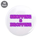 "Shop till You Drop 3.5"" Button (10 pack)"
