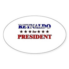 REYNALDO for president Oval Decal