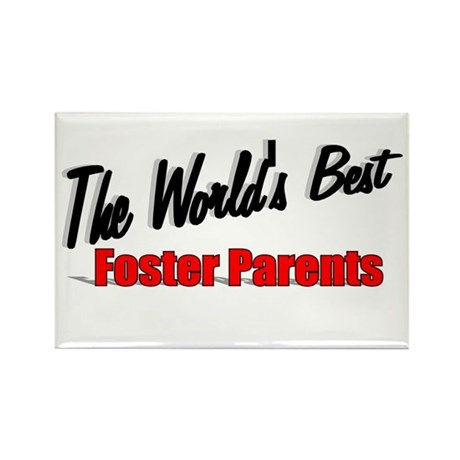 """The World's Best Foster Parents"" Rectangle Magnet"