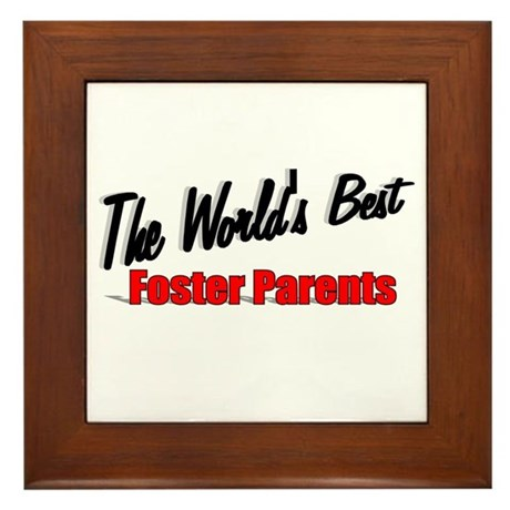 """The World's Best Foster Parents"" Framed Tile"