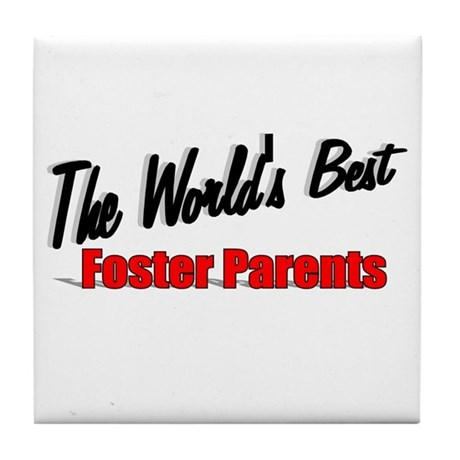 """The World's Best Foster Parents"" Tile Coaster"