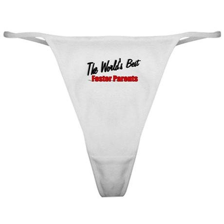 """The World's Best Foster Parents"" Classic Thong"