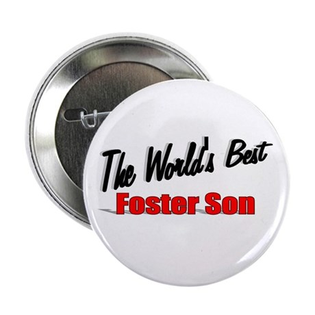 """The World's Best Foster Son"" 2.25"" Button"