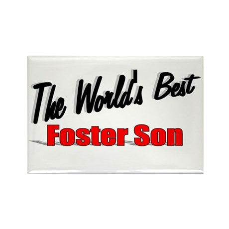 """The World's Best Foster Son"" Rectangle Magnet"
