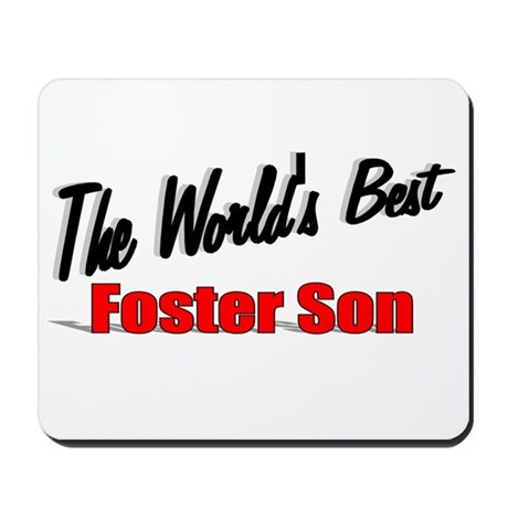 """The World's Best Foster Son"" Mousepad"