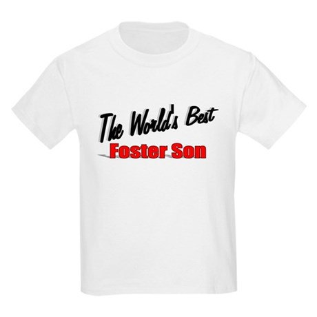 """The World's Best Foster Son"" Kids Light T-Shirt"