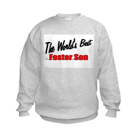 """The World's Best Foster Son"" Kids Sweatshirt"