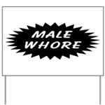 Male Whore Yard Sign