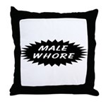 Male Whore Throw Pillow