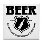 Beer - Helping White People D Tile Coaster