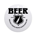 Beer - Helping White People D Ornament (Round)