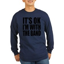 It's ok I'm with the Band T