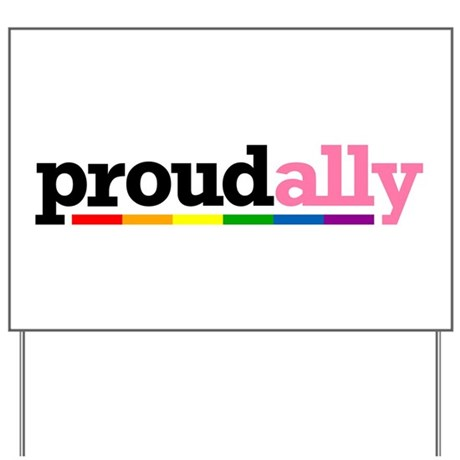 Proud Ally Yard Sign