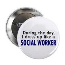 "Dress Up Like A Social Worker 2.25"" Button"