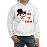 LET IT SNOW Hooded Sweatshirt