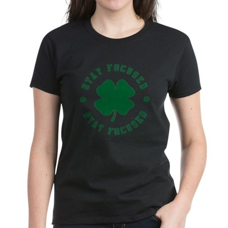 Irish Stay Focused Womens T-Shirt