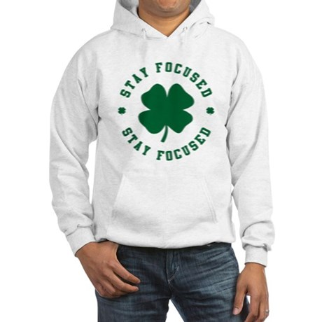 Irish Stay Focused Hooded Sweatshirt