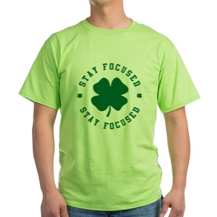 Irish Stay Focused Green T-Shirt