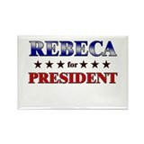 REBECA for president Rectangle Magnet