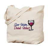 Save Water Drink Wine Tote Bag