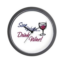 Save Water Drink Wine Wall Clock