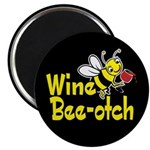 Wine Bee-Otch Magnet