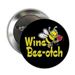 Wine Bee-Otch Button