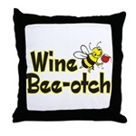 Wine Bee-Otch Throw Pillow