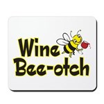Wine Bee-Otch Mousepad
