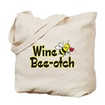 Wine Bee-Otch Tote Bag