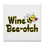 Wine Bee-Otch Tile Coaster