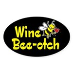 Wine Bee-Otch Oval Sticker