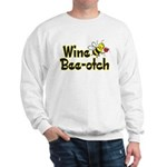 Wine Bee-Otch Sweatshirt