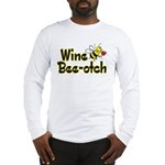 Wine Bee-Otch Long Sleeve T-Shirt