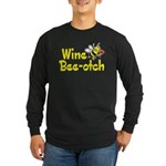 Wine Bee-Otch Long Sleeve Dark T-Shirt